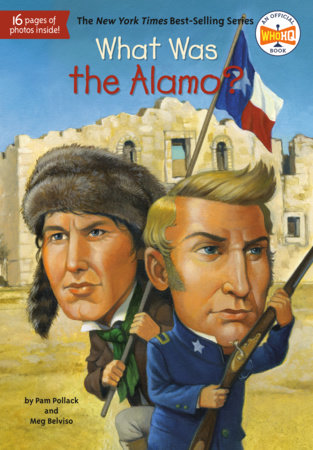 What Was the Alamo? by Pam Pollack, Meg Belviso and Who HQ