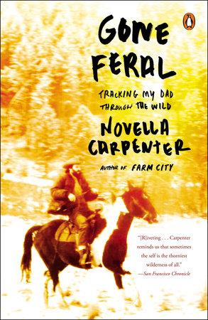 Gone Feral by Novella Carpenter