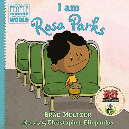 I am Rosa Parks by Brad Meltzer