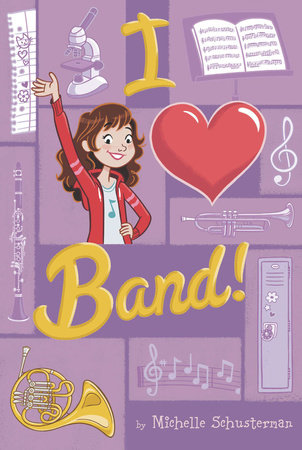 I Heart Band #1 by Michelle Schusterman; Illustrated by Genevieve Kote