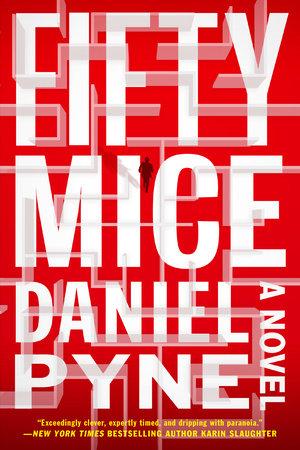 Fifty Mice by Daniel Pyne