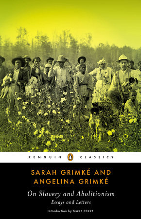 an introduction to the life of sarah and angelina grimke With 13 years between them, sisters sarah and angelina grimké were born  for  her sister, and the two remained the closest of friends throughout their lives.