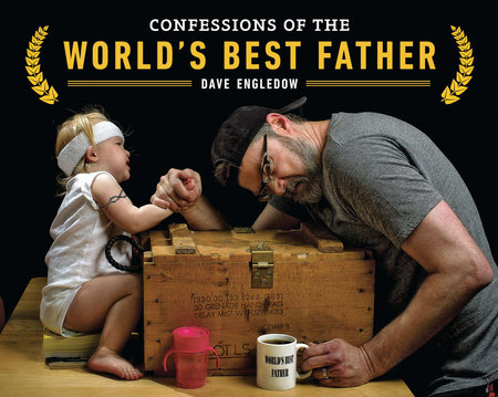 Confessions of the World's Best Father by Dave Engledow