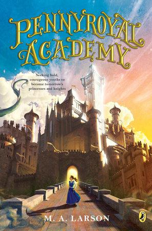 Pennyroyal Academy by M. A. Larson