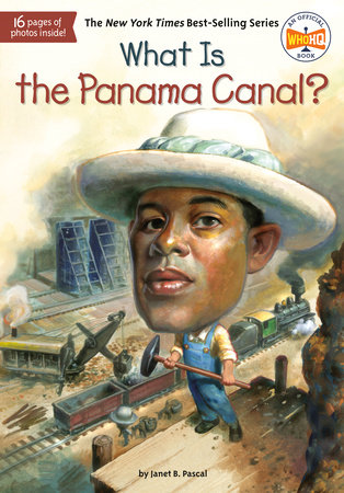 What Is the Panama Canal? by Janet B. Pascal and Who HQ