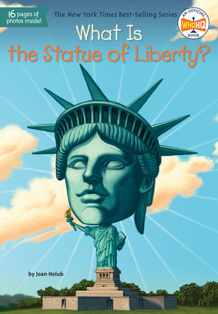 What Is the Statue of Liberty? by Joan Holub and Who HQ