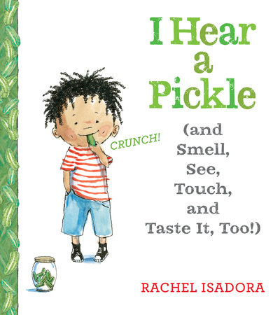I Hear a Pickle by Rachel Isadora