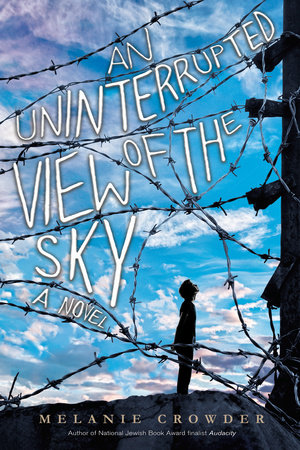 An Uninterrupted View of the Sky by Melanie Crowder