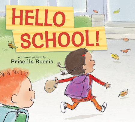 Hello School! by Priscilla Burris