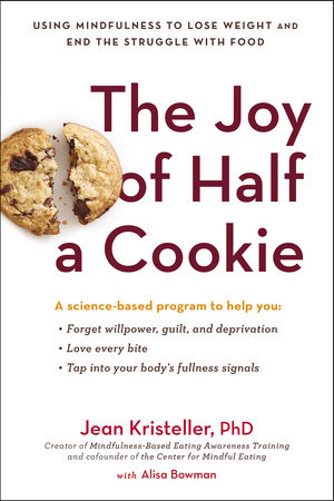 The Joy of Half a Cookie by Jean Kristeller and Alisa Bowman