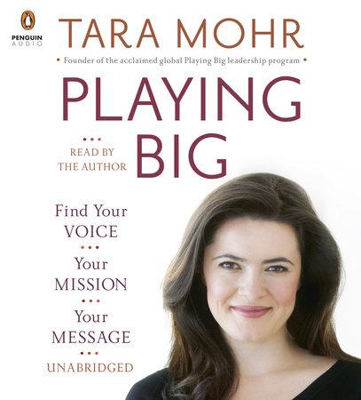 Playing Big by Tara Mohr | Penguin Random House Audio