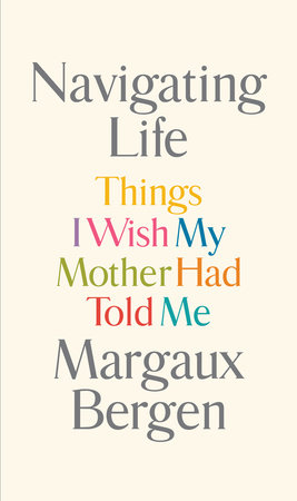 Navigating Life by Margaux Bergen