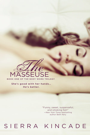 The Masseuse By Sierra Kincade Penguinrandomhouse Books
