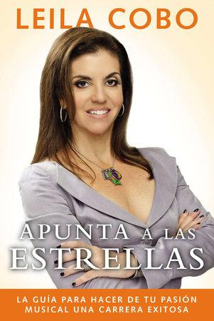 Apunta a las estrellas by Leila Cobo