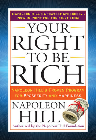 Your Right To Be Rich By Napoleon Hill Penguinrandomhouse Com Books