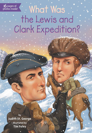 What Was the Lewis and Clark Expedition? by Judith St. George and Who HQ