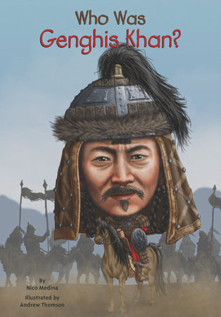 Who Was Genghis Khan? by Nico Medina and Who HQ