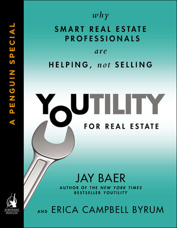 Youtility for Real Estate by Jay Baer and Erica Campbell Byrum