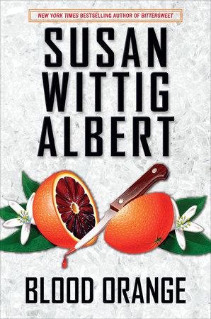 Blood Orange by Susan Wittig Albert