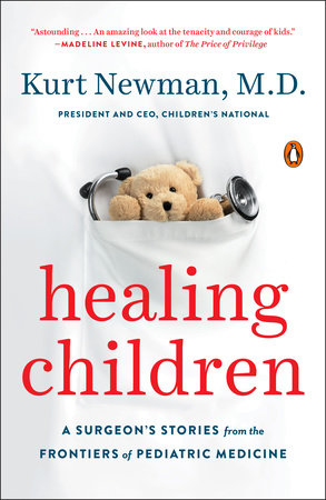 Healing Children by Kurt Newman, M.D.