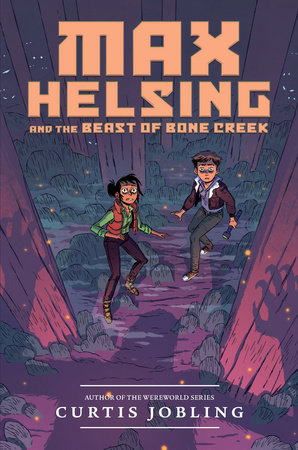 Max Helsing and the Beast of Bone Creek by Curtis Jobling
