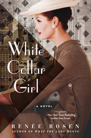 White Collar Girl by Renée Rosen