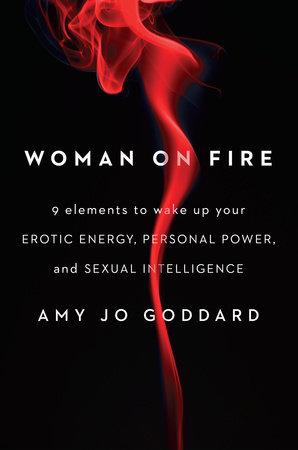 Woman on Fire by Amy Jo Goddard