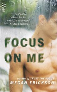 Focus on Me