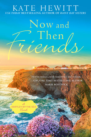 Now and then friends by kate hewitt penguinrandomhouse ebook fandeluxe Document
