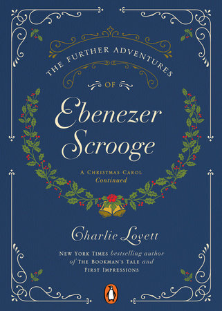 The Further Adventures of Ebenezer Scrooge by Charlie Lovett