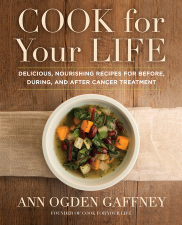 Cook for Your Life by Ann Ogden Gaffney