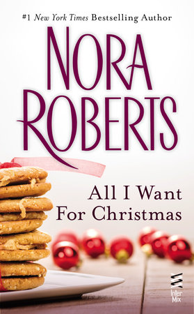 All I Want For Christmas (Novella) by Nora Roberts