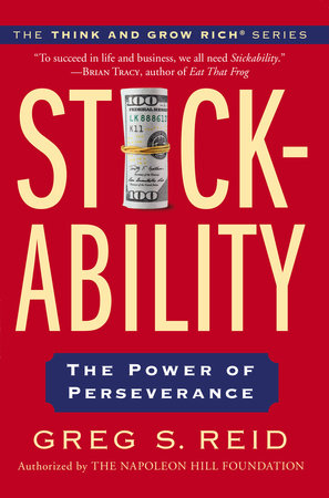 Stickability by Greg S Reid and The Napoleon Hill Foundation