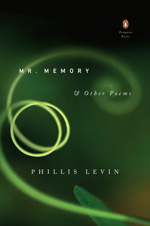 Mr. Memory & Other Poems by Phillis Levin