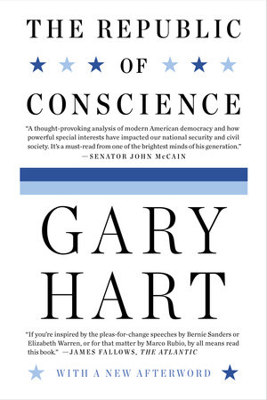 The Republic of Conscience by Gary Hart