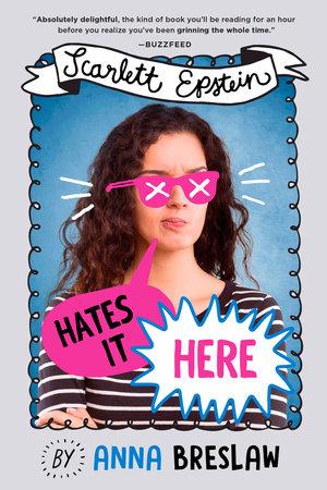 Scarlett Epstein Hates It Here by Anna Breslaw