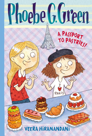 A Passport to Pastries #3 by Veera Hiranandani; Illustrated by Joelle Dreidemy