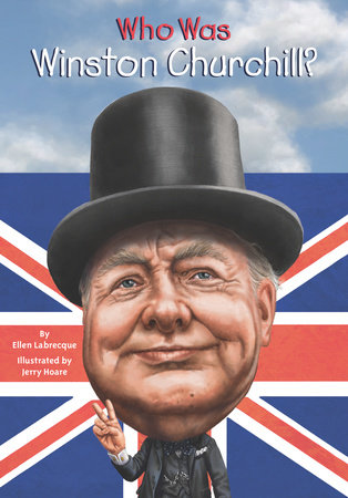 Who Was Winston Churchill? by Ellen Labrecque and Who HQ