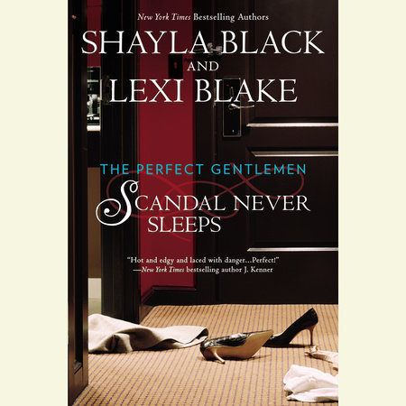 Scandal Never Sleeps by Shayla Black and Lexi Blake