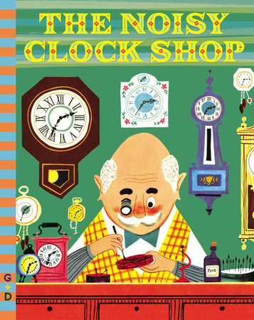 The Noisy Clock Shop by Jean Horton Berg