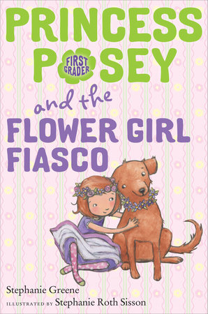 Princess Posey and the Flower Girl Fiasco by Stephanie Greene