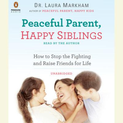 Peaceful Parent, Happy Siblings cover