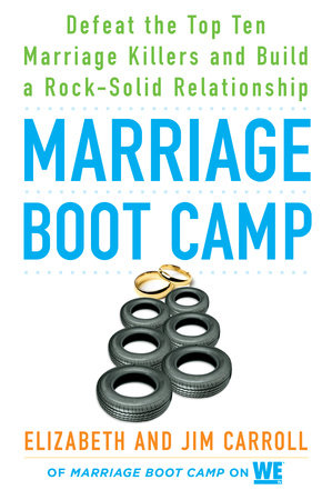 Marriage Boot Camp by Elizabeth Carroll and Jim Carroll
