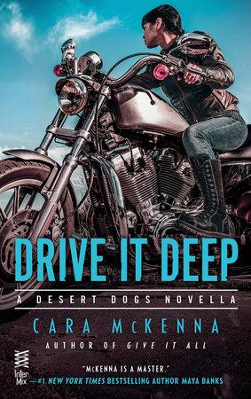 Drive It Deep by Cara McKenna