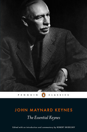 The Essential Keynes by John Maynard Keynes