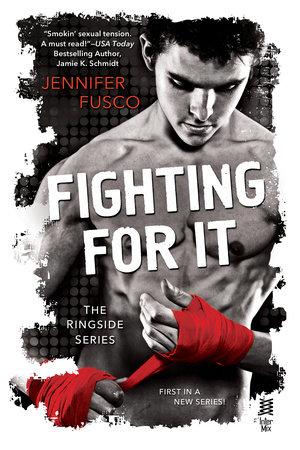 Fighting For It by Jennifer Fusco