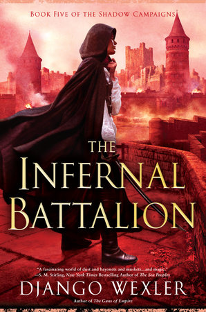 The Infernal Battalion by Django Wexler