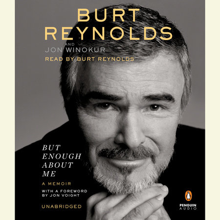 But Enough About Me by Burt Reynolds and Jon Winokur