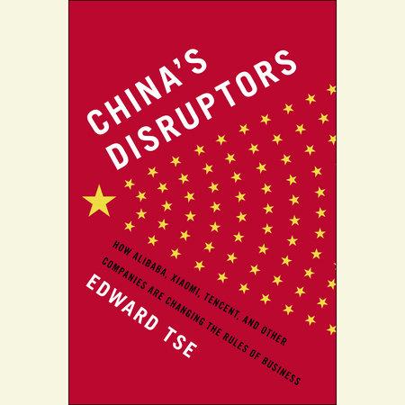 China's Disruptors by Edward Tse