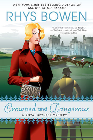 Crowned and Dangerous by Rhys Bowen
